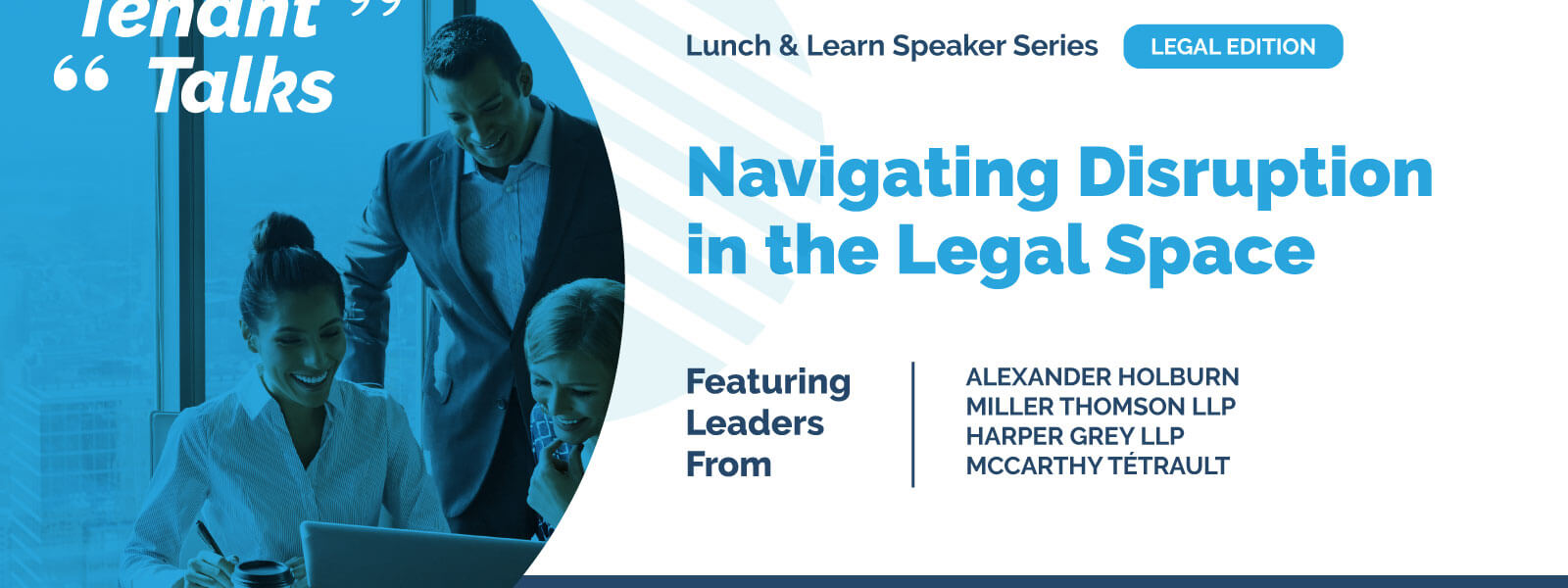 "Tenant Talks Launches Latest Lunch & Learn Event ""Navigating Disruption in the Legal Space"""
